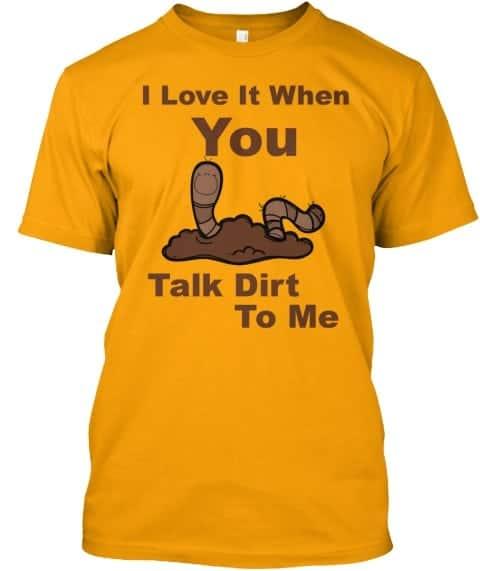 talk dirt to me tee